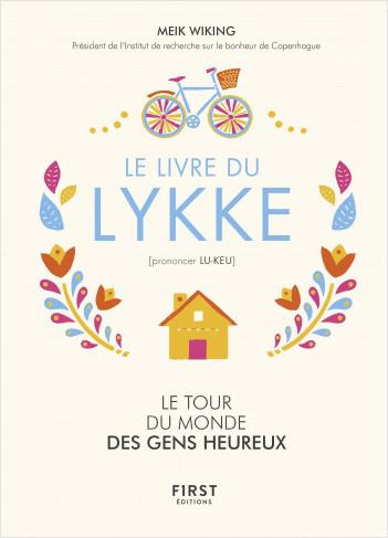 Le livre sur le Lykke de Meik Wiking le tour du monde des gens heureux ou comment trouver le bonheur