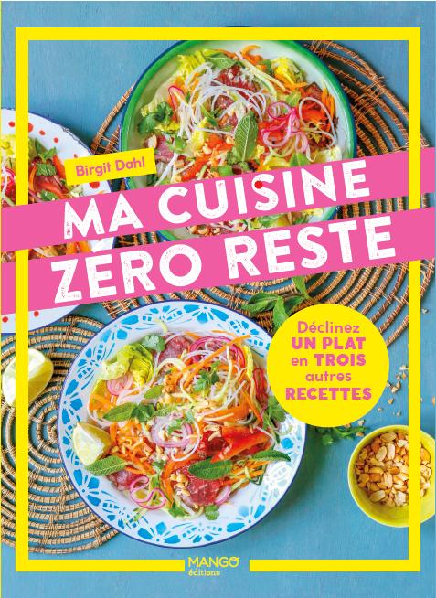 1er de couverture ma cuisine zero reste mon dernier livre de cuisine chez Mango